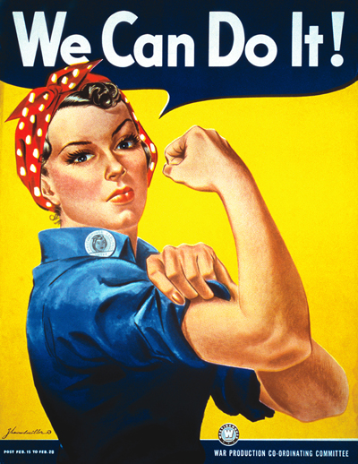 We can do it! - Rosie the Riveter